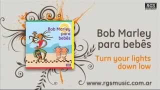 Bob Marley para bebês   Turn your lights down low