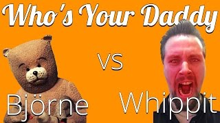 Björne vs Chris Whippit | Ditt J*vla snuskunge! | Whos your daddy