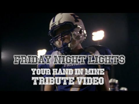 Friday Night Lights - Your Hand in Mine (tribute video)