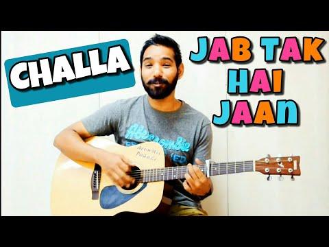 Challa - Jab Tak Hai Jaan Guitar Chords Lesson