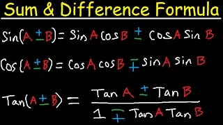 Sum and Difference Identities & Formulas - Sine, Cosine, Tangent - Degrees & Radians, Trigonometry