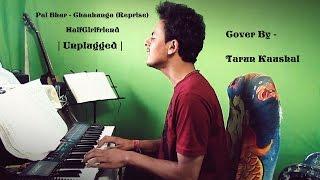 download lagu Pal Bhar  Phir Bhi Tumko Chaahunga Reprise  gratis