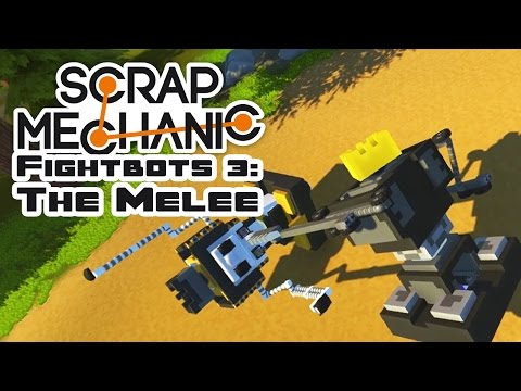 Fightbots 3: The Melee - Let's Play Scrap Mechanic Multiplayer - Part 252