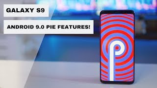 Galaxy S9 Android 9.0 Pie Update - 7 Cool New Features!