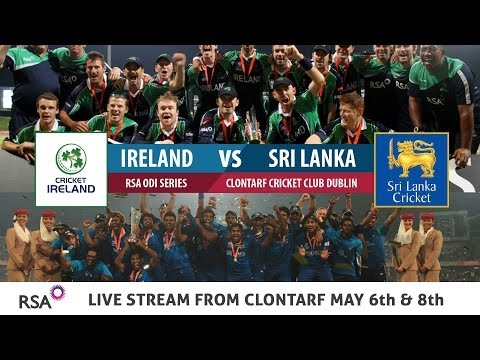 Ireland -vs- Sri Lanka ODI LIVE - 6th May 2014
