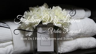 Requested Video! Folding Sheets and Towels