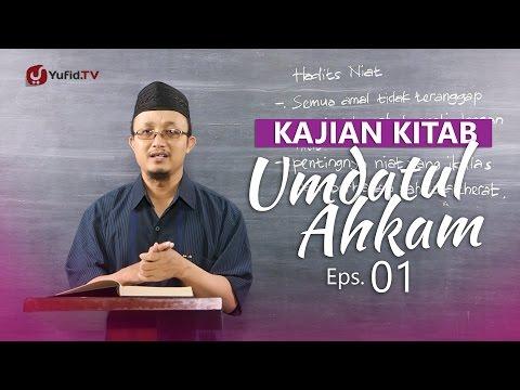 Kajian Kitab: Umdatul Ahkam (Eps. 1) - Ustadz Aris Munandar