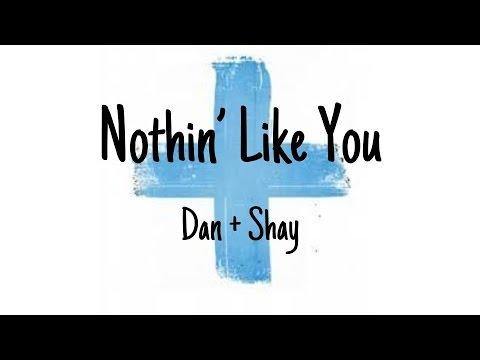 Download Lagu  Nothin' Like You s - Dan + Shay Mp3 Free