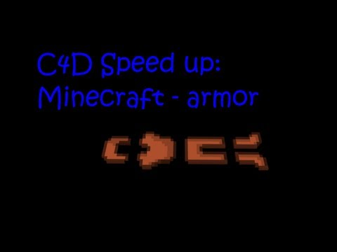 Cinema 4d speed up – minecraft armor 1/3