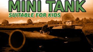 MINI TANK FOR 9 YEAR OLD KIDS
