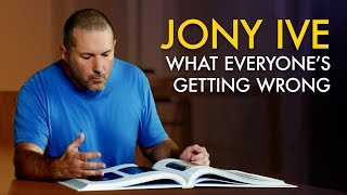 Why Everyone is Wrong About Jony Ive and Design at Apple (Feat. May-Li Khoe)