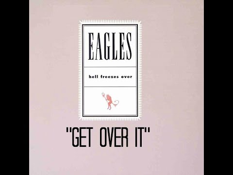 "EAGLES - ""Get Over It"" HQ"