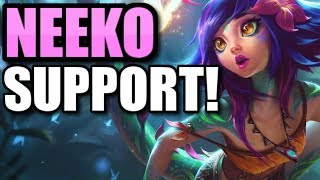 NEEKO SUPPORT GAMEPLAY!  || Full Game with the NEW CHAMPION