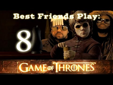Best Friends Play Game of Thrones: Iron From Ice (Part 8)