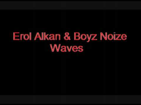 Erol Alkan & Boys Noize - Waves