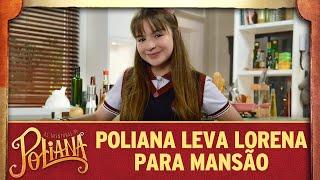 Poliana leva Lorena para a mansão | As Aventuras de Poliana