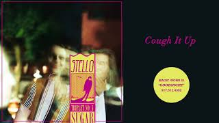 Stello - Cough It Up (Official Audio)