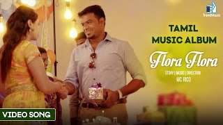 Flora Flora Tamil Video Song HD Bingo Love | Tamil Music Album, MC Rico