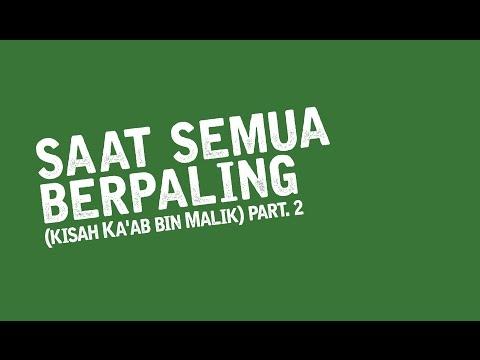 Saat Semua Berpaling (kisah Ka'ab bin Malik) part 2 - Ust Muhammad Nuzul Dzikri.Lc