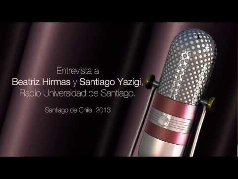 Entrevista a Beatriz Hirmas y Santiago Yazigi en Radio Universidad de Santiago. 2013