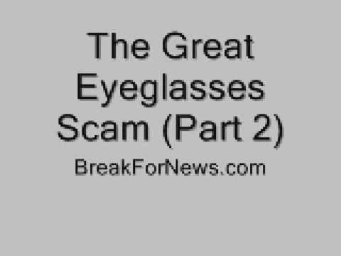 The Great Eyeglasses Scam  Part 2