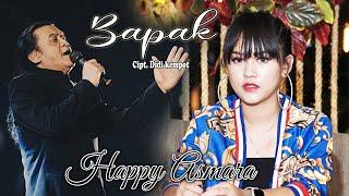 Download Happy Asmara - Bapak [] Mp3/Mp4