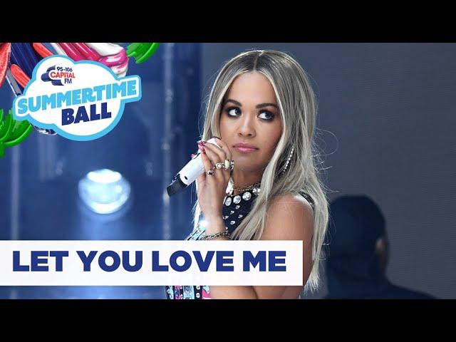 Rita Ora в вLet You Love Meв  Live at Capitalвs Summertime Ball 2019