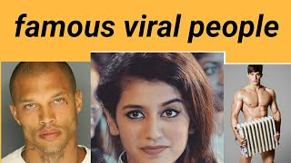 Top viral people famous on social media