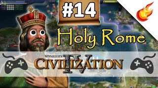 2 IF BY SEA  - CIVILIZATION 4 - Part 14 - Holy Rome Gameplay