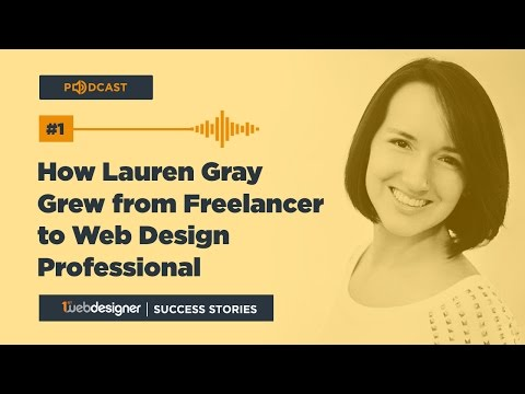 How Lauren Gray Grew from Freelancer to Web Design Professional