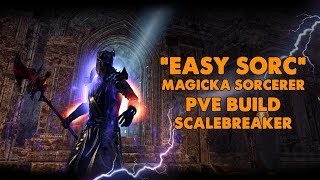 ESO - Easy Sorc - Magicka Sorcerer PVE Build - (Scalebreaker)