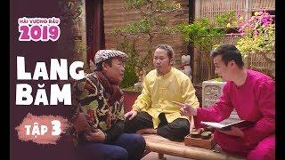 HÀI VƯỢNG RÂU 2019 - LANG BĂM TẬP  3 | Cười Hở Mười Cái Răng