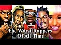 Top 50 - The Worst Rappers Of All Time