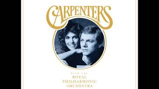 The Carpenters With The Royal Philharmonic Orchestra We 39 Ve Only Just Begun Audio