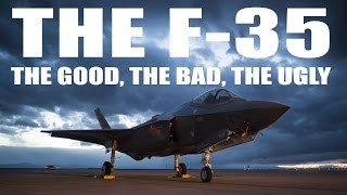 F-35 Overview - The Good, The Bad, The Ugly