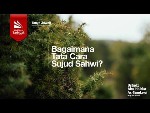 Bagaimana Tata Cara Sujud Sahwi? | Ustadz Abu Haidar As-Sundawy