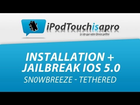 Installation + Jailbreak iOS 5.0 GM iPod touch, iPhone, iPad avec Sn0wbreeze ! Tethered