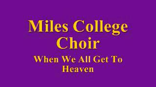 Lecresia Campbell with Miles College Choir - When We All Get To Heaven