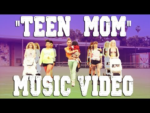 Teen Mom Music Video - i'mma Teen Mom video