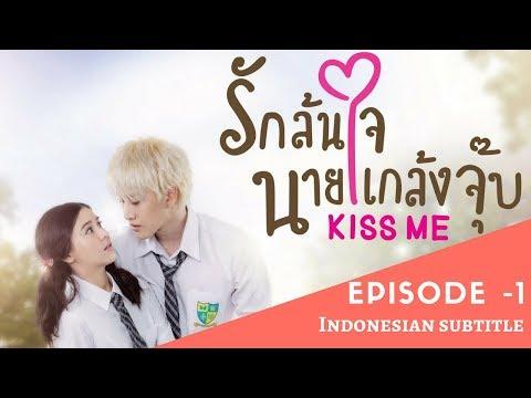 Kiss Me | Full Episode 1 | Thai Drama | Indo Subtitles