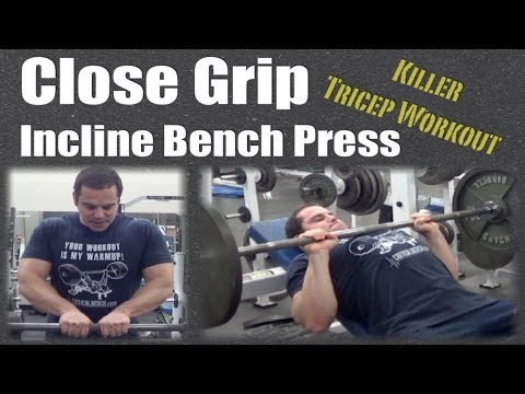 Proper Incline Bench Press Form Close Grip Incline Bench Press