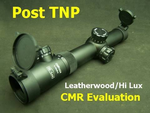 Leatherwood CMR 1x4 Scope Review Post TNP All Star Shoot