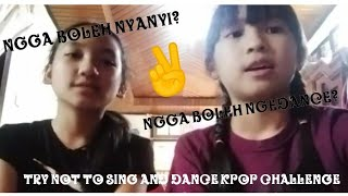 Try not to sing and dance kpop challenge (berhasil) !! 😍
