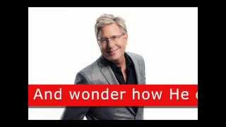 Don Moen  My Saviors Love with lyrics