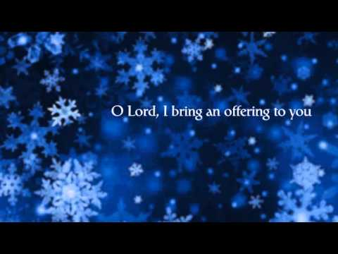 Offering (Christmas Version) by Paul Baloche with Lyrics