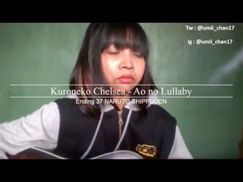Kuroneko Chelsea - Ao no Lullaby [ Naruto Shippuden 37th Ending ] cover