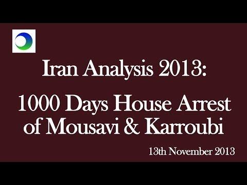 Iran Analysis 2013: 1000 Days House Arrest of Mousavi and Karroubi