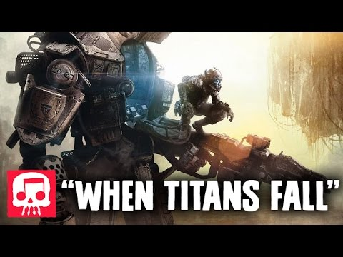 """TITANFALL RAP by JT Music, THK and Borderline Disaster - """"When Titans Fall"""""""