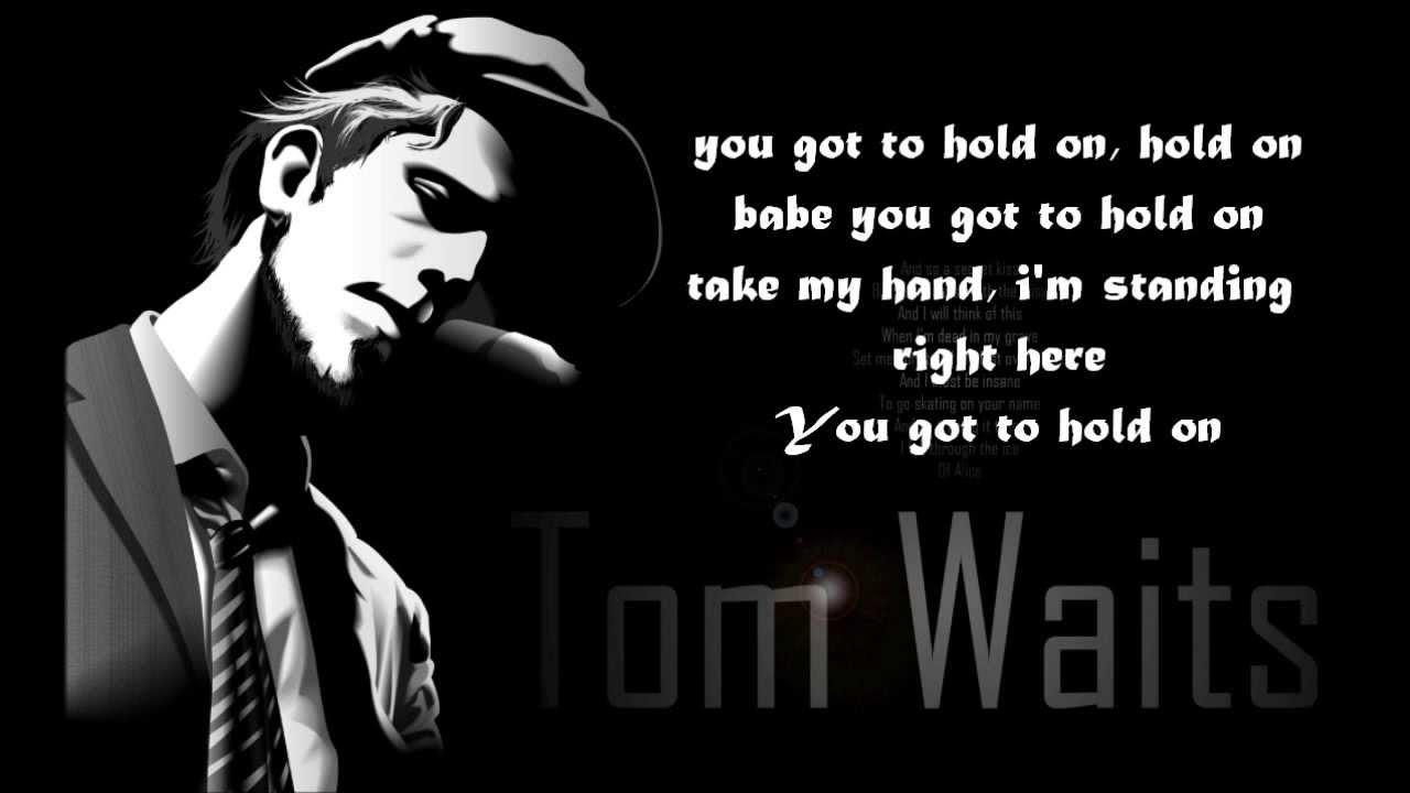 TOM WAITS - SOMEWHERE LYRICS - SONGLYRICS.com
