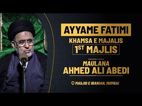1st Majlis Aza e fatemi (s.a) By Maulana Ahmed Ali Abedi   Masjid E Iranian Mumbai 1441 Hijri 2020